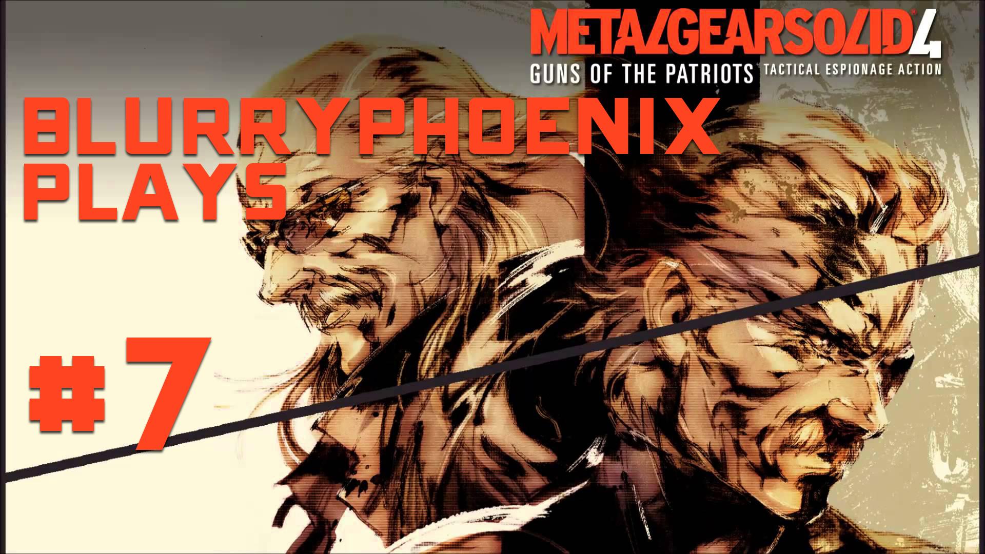 BlurryPhoenix Streams: Metal Gear Solid 4 (Pt. 7)