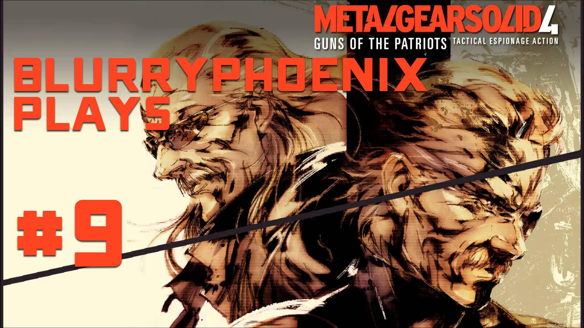BlurryPhoenix Streams: Metal Gear Solid 4 (Pt. 9)
