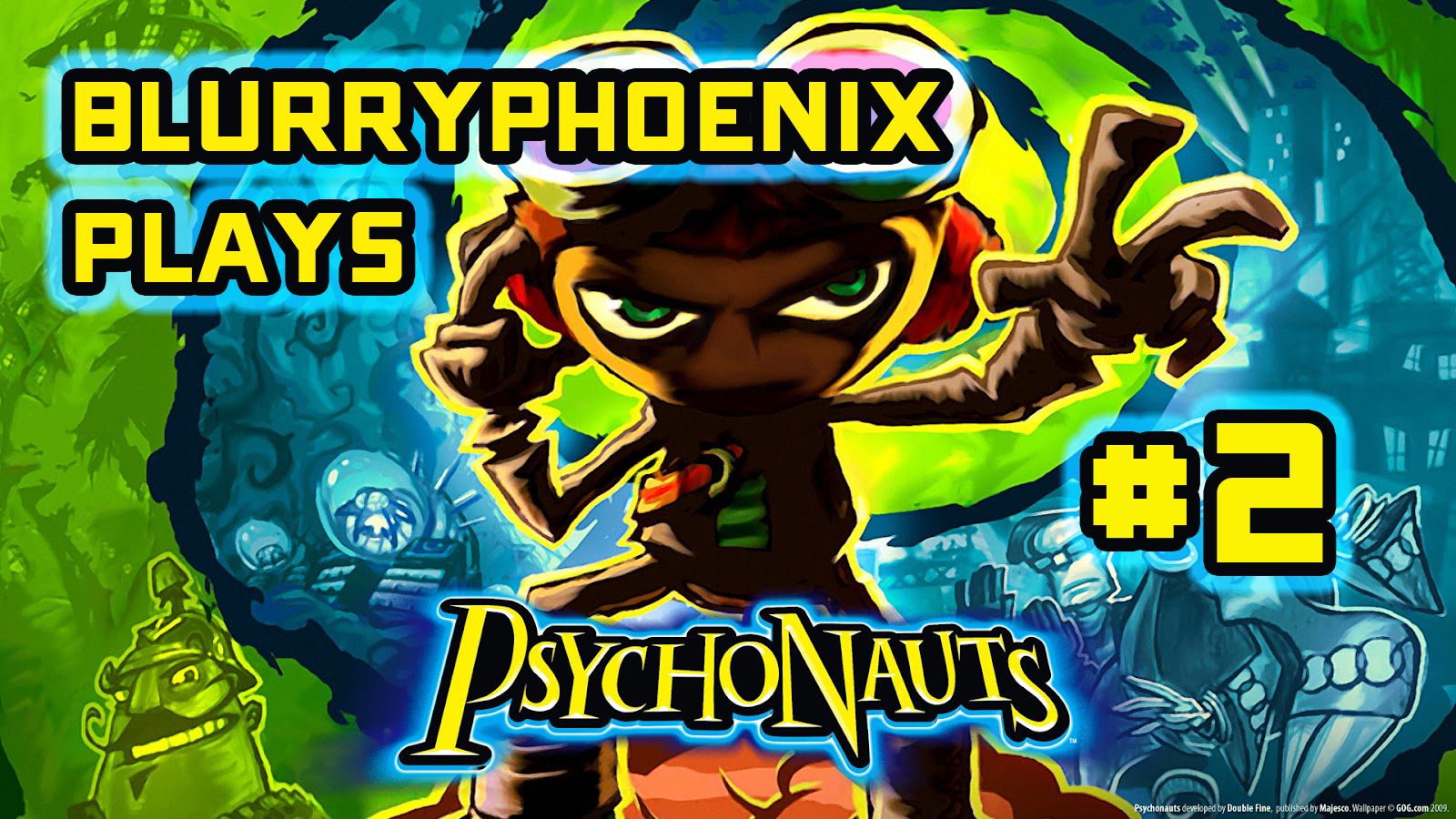BlurryPhoenix Streams: Psychonauts (Pt. 2)