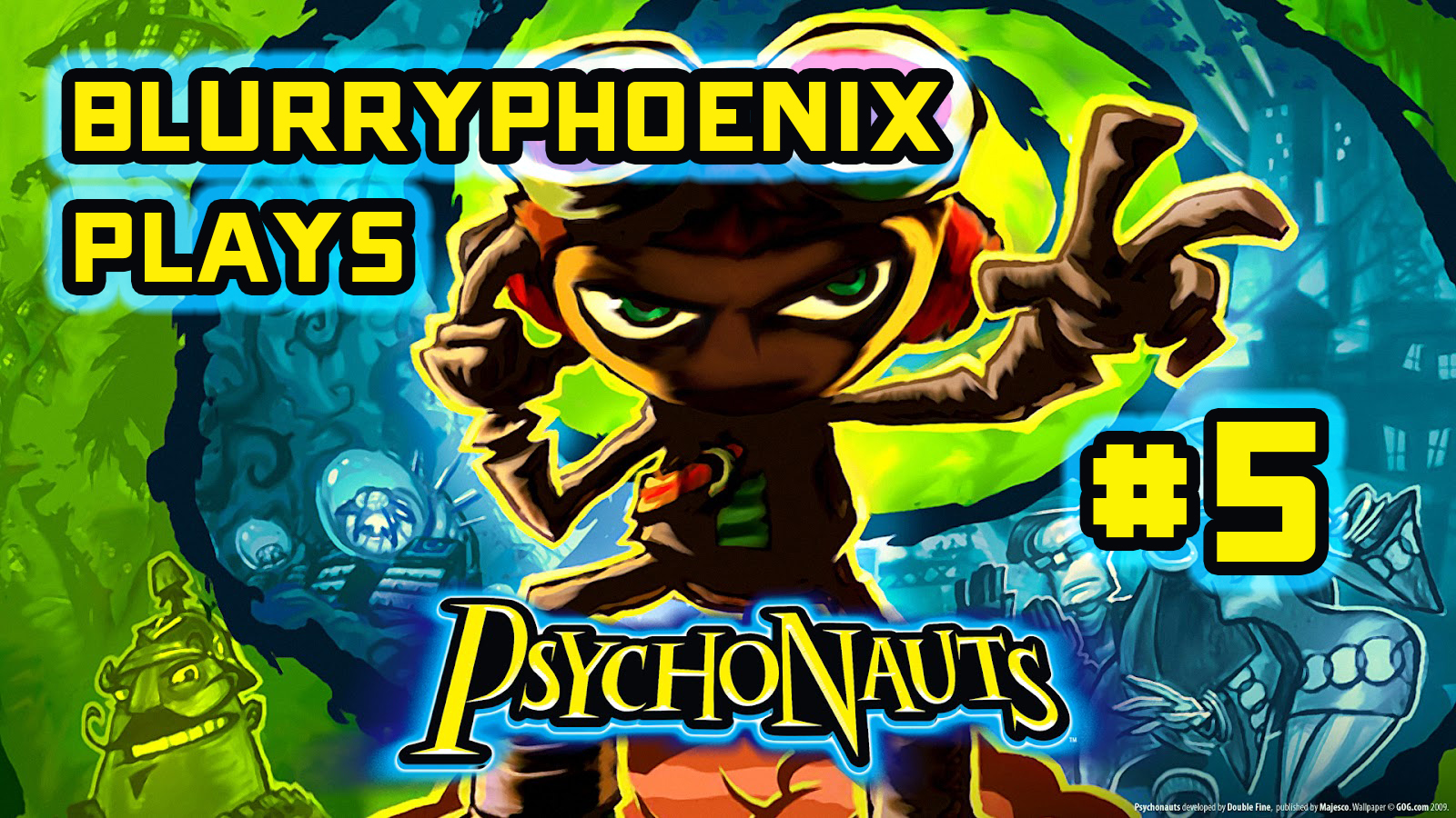 BlurryPhoenix Streams: Psychonauts (Pt. 5)