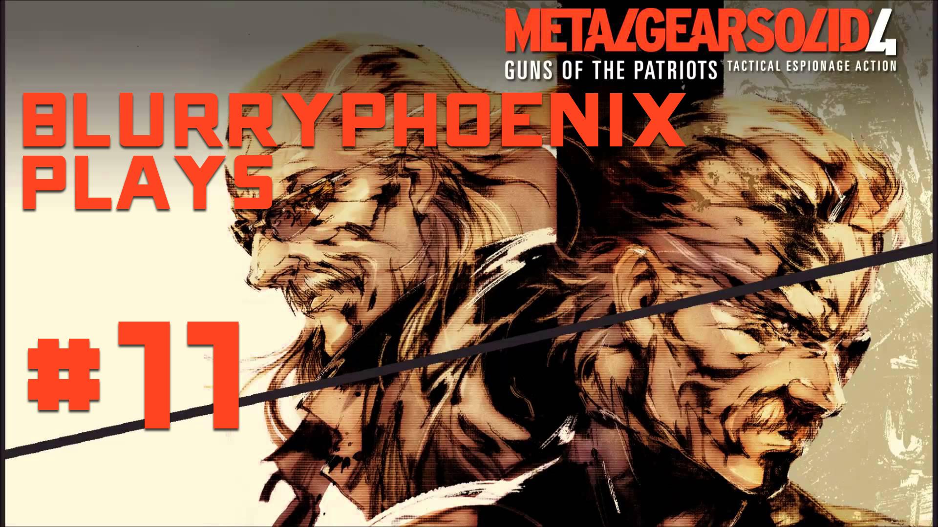 BlurryPhoenix Streams: Metal Gear Solid 4 (Pt. 11)