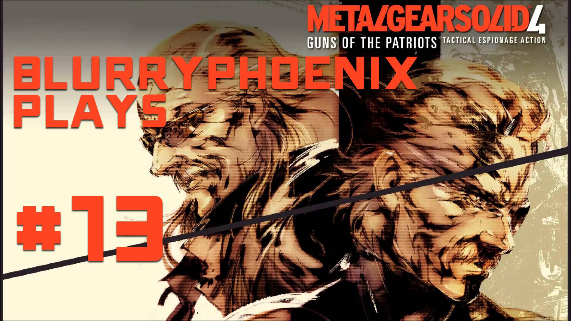 BlurryPhoenix Streams: Metal Gear Solid 4 (Pt. 13)