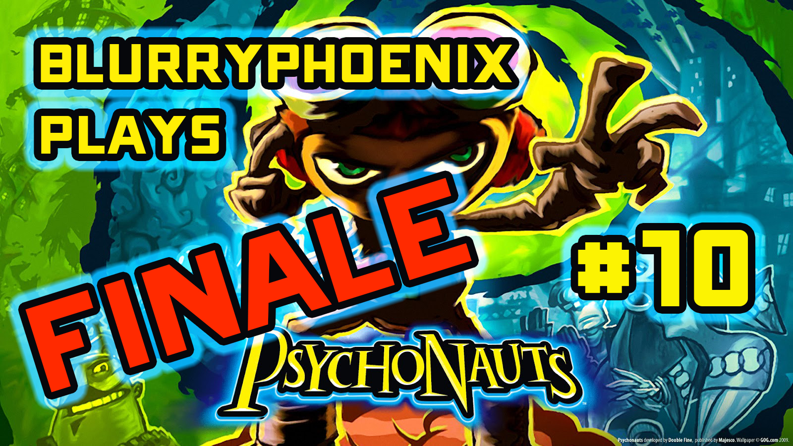 BlurryPhoenix Streams: Psychonauts (Pt. 10)