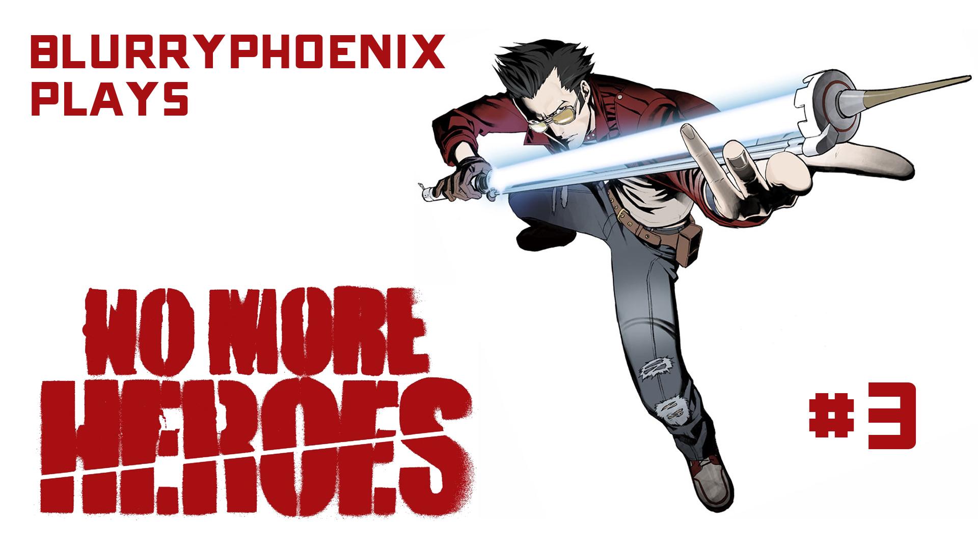 BlurryPhoenix Streams: No More Heroes (Pt. 3)