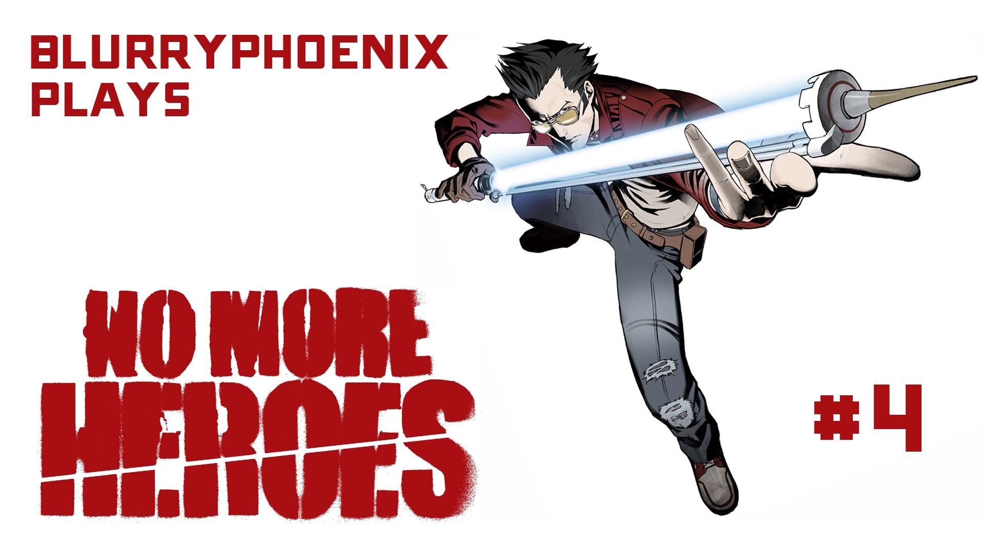 BlurryPhoenix Streams: No More Heroes (Pt. 4)