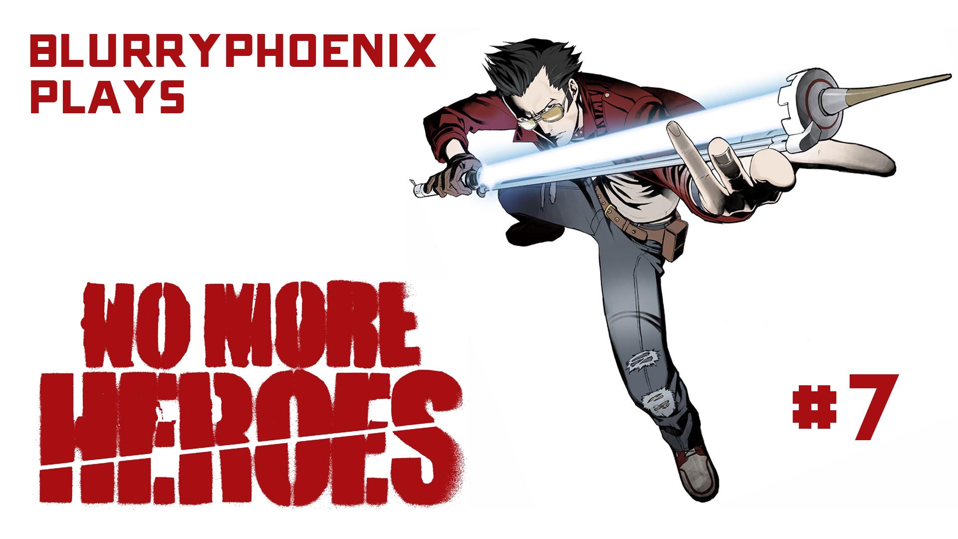 BlurryPhoenix Streams: No More Heroes (Pt. 7)