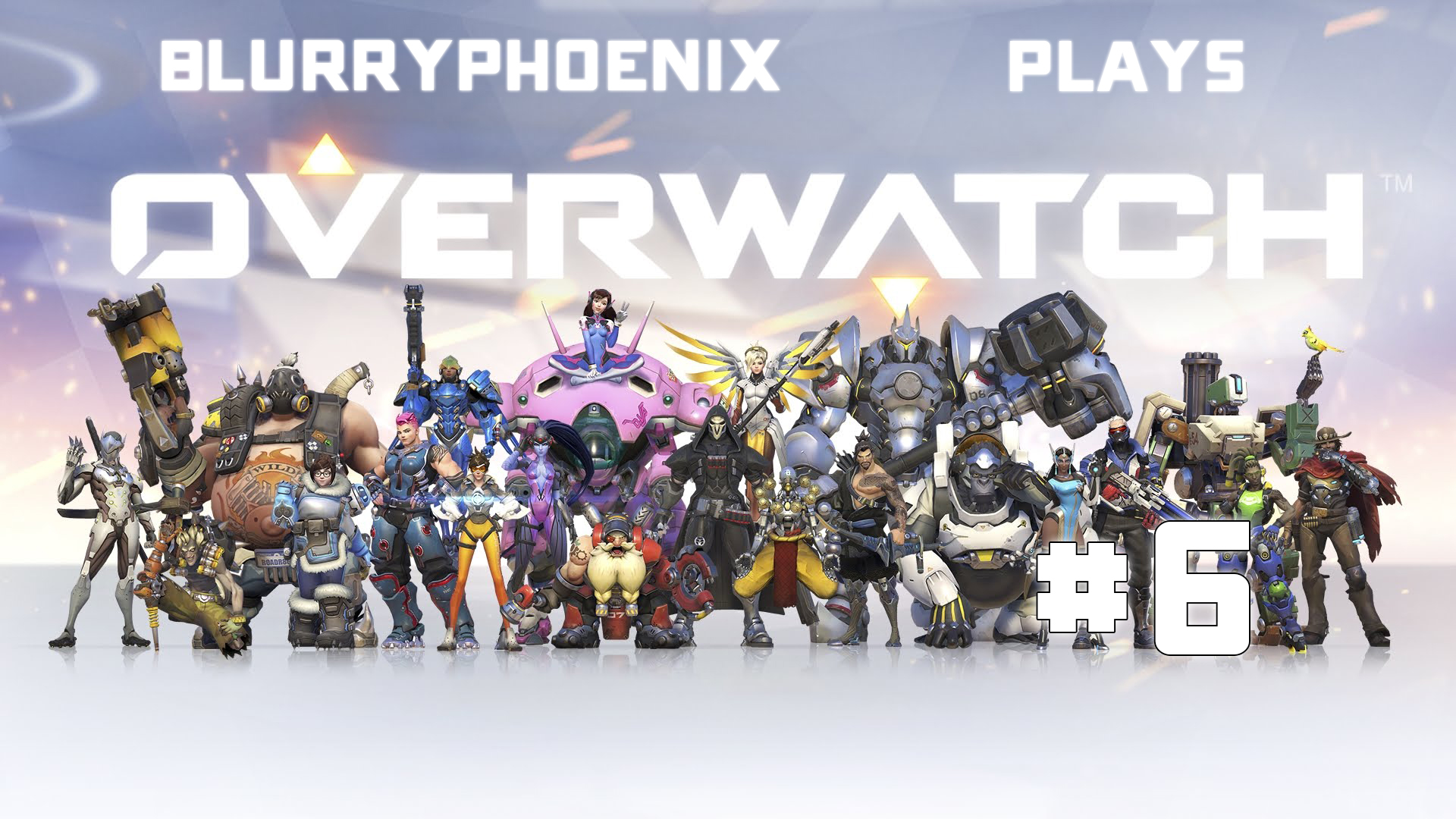 BlurryPhoenix Streams: Overwatch (Pt. 6)