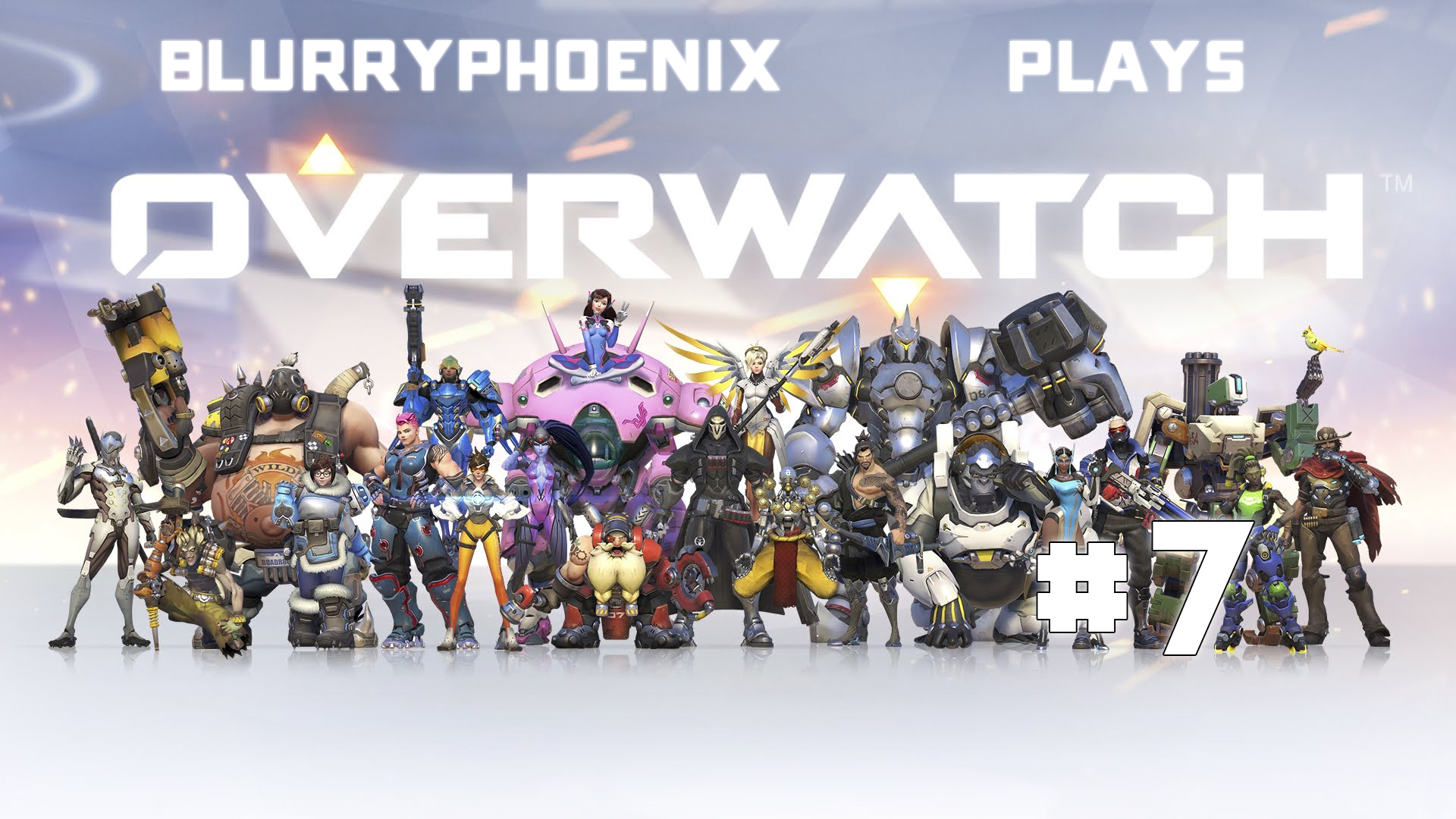 BlurryPhoenix Streams: Overwatch (Pt. 7)