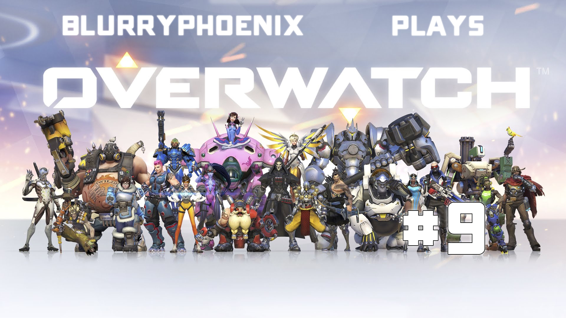 BlurryPhoenix Streams: Overwatch (Pt. 9)