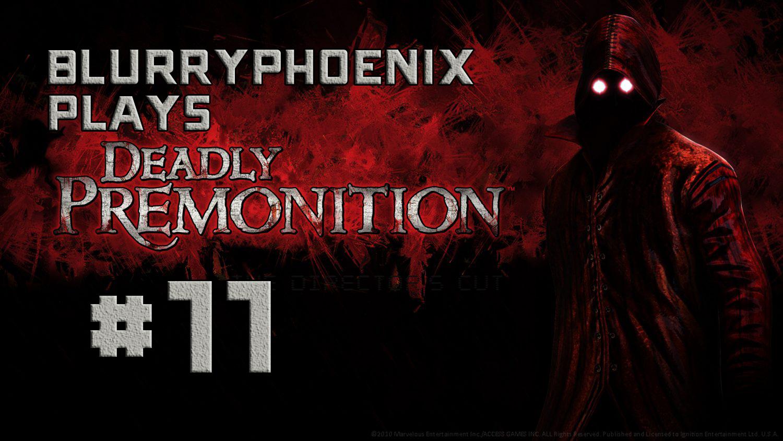 BlurryPhoenix Streams: Deadly Premonition (Pt. 11)