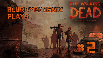 BlurryPhoenix Streams: The Walking Dead – A New Frontier (Pt. 2)