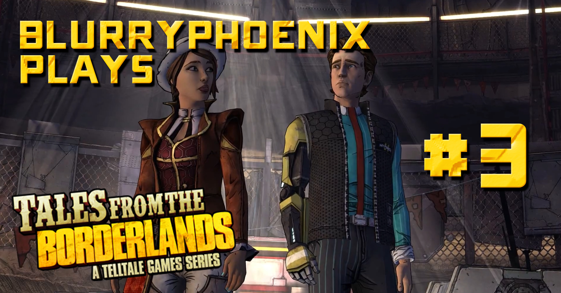 BlurryPhoenix Streams: Tales From The Borderlands (Pt. 3)