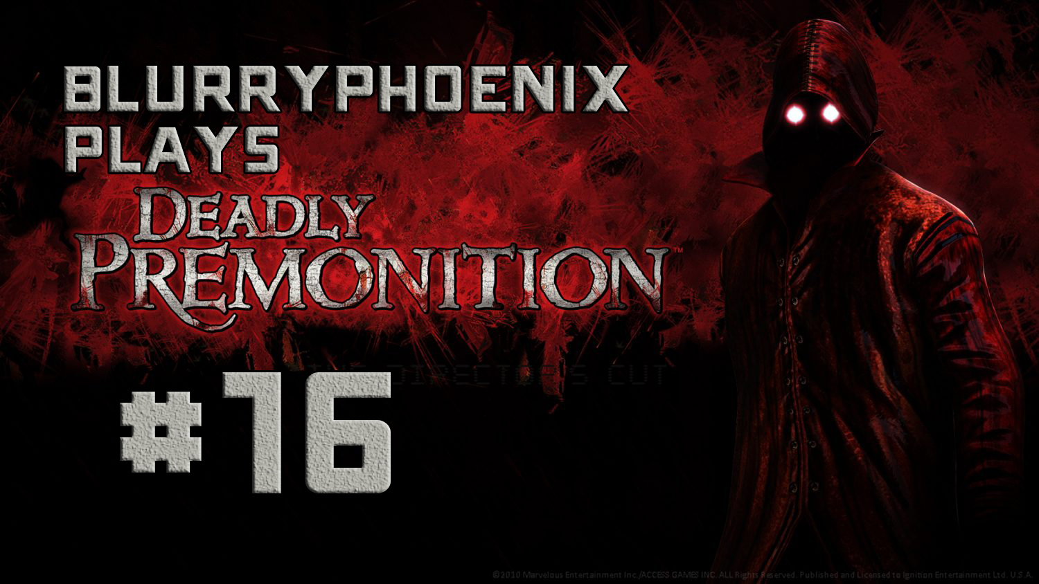 BlurryPhoenix Streams: Deadly Premonition (Pt. 16)