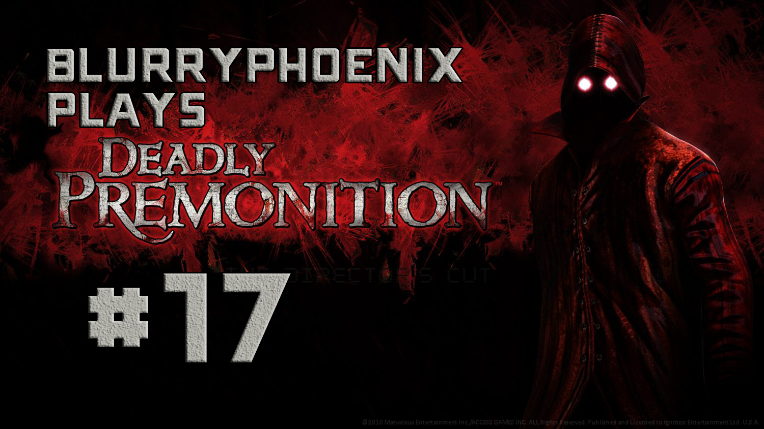 BlurryPhoenix Streams: Deadly Premonition (Pt. 17)