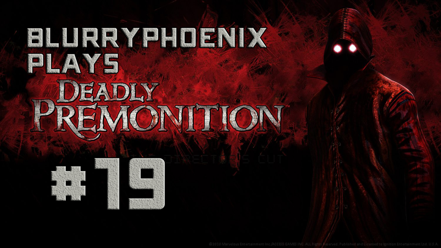 BlurryPhoenix Streams: Deadly Premonition (Pt. 19)