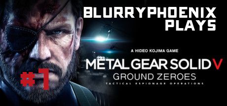 BlurryPhoenix Streams: Metal Gear Solid V: Ground Zeroes (Pt. 1)