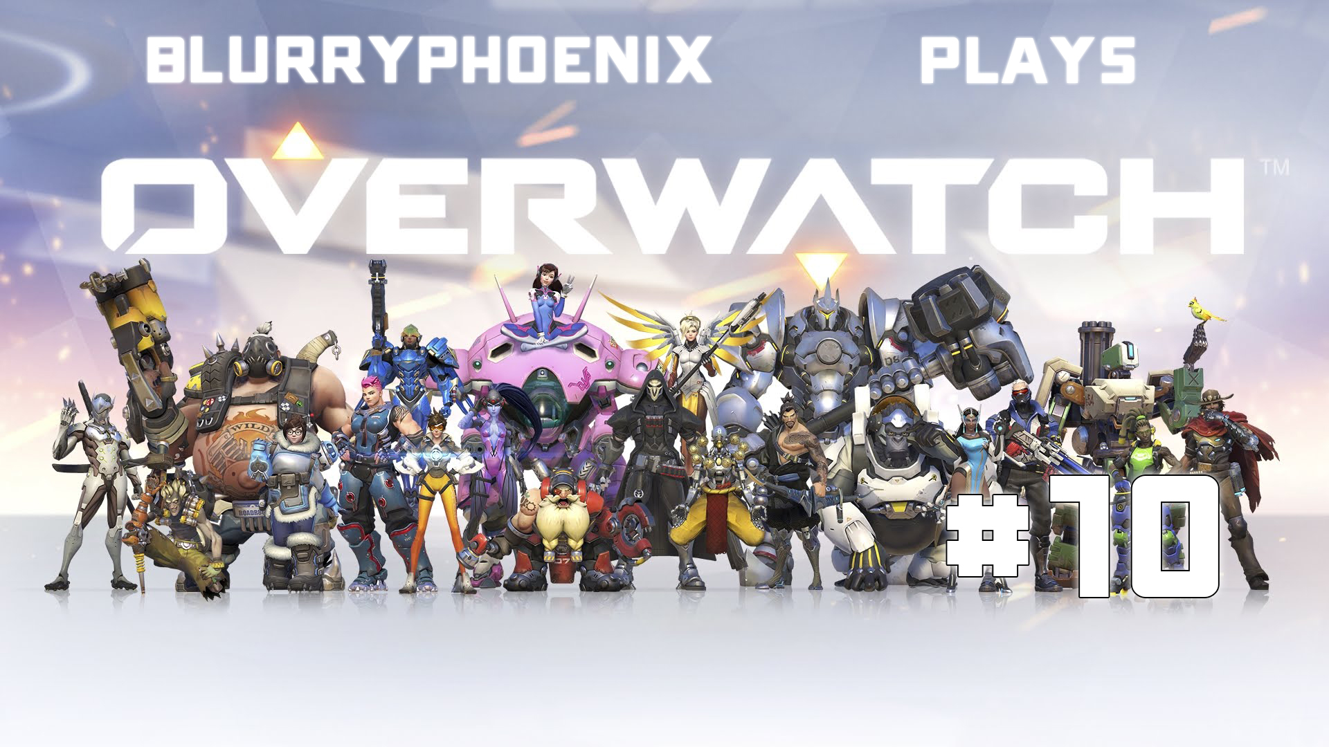 BlurryPhoenix Streams: Overwatch (Pt. 10)