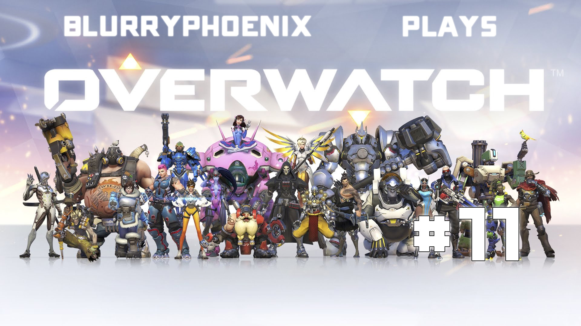 BlurryPhoenix Streams: Overwatch (Pt. 11)