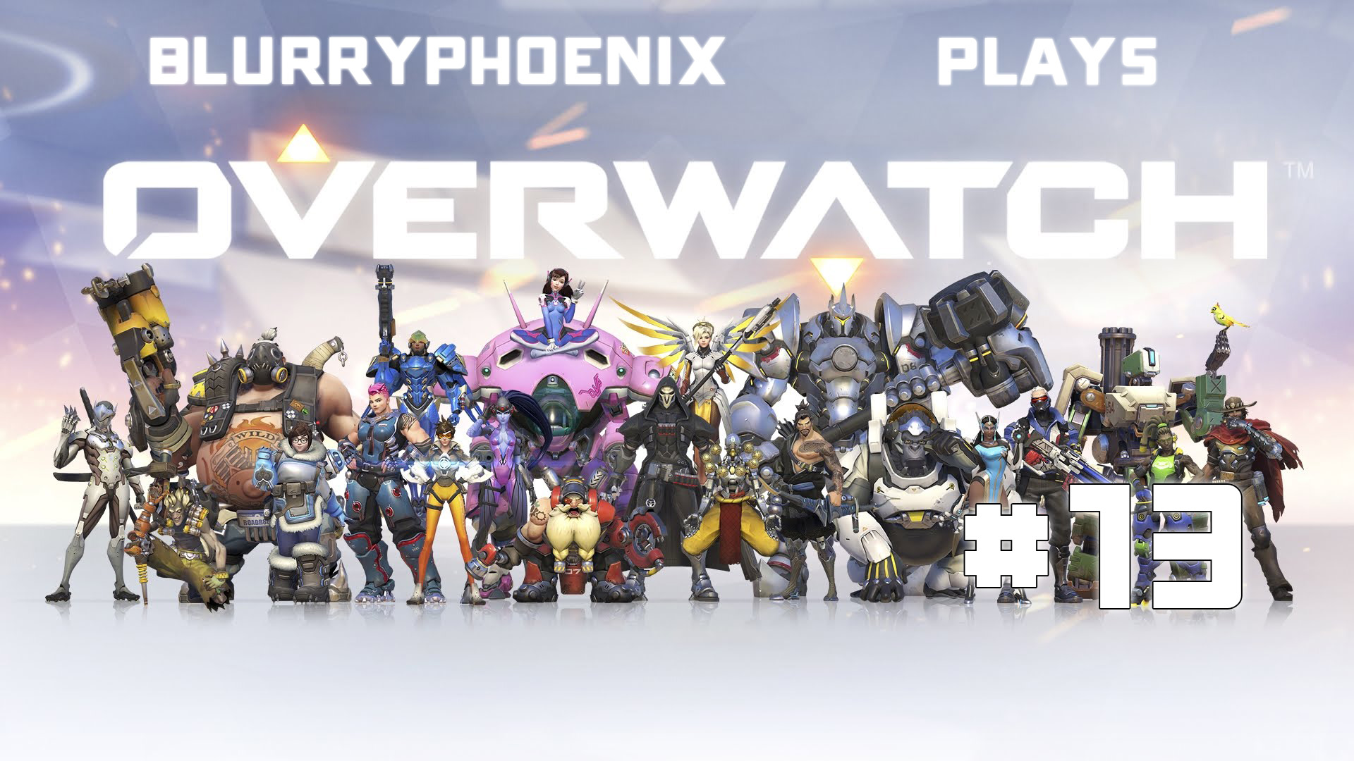 BlurryPhoenix Streams: Overwatch (Pt. 13)