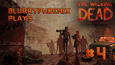BlurryPhoenix Streams: The Walking Dead – A New Frontier (Pt. 4)