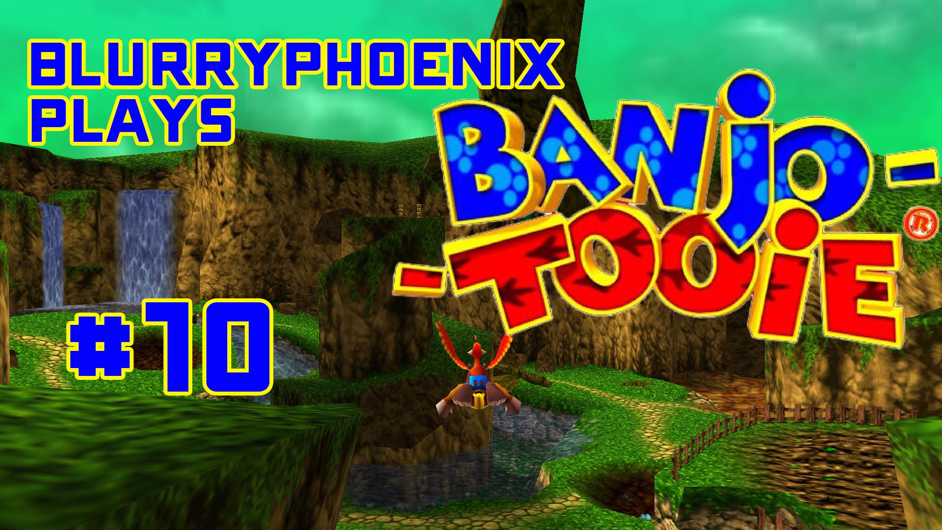 BlurryPhoenix Streams: Banjo-Tooie (Pt. 10)