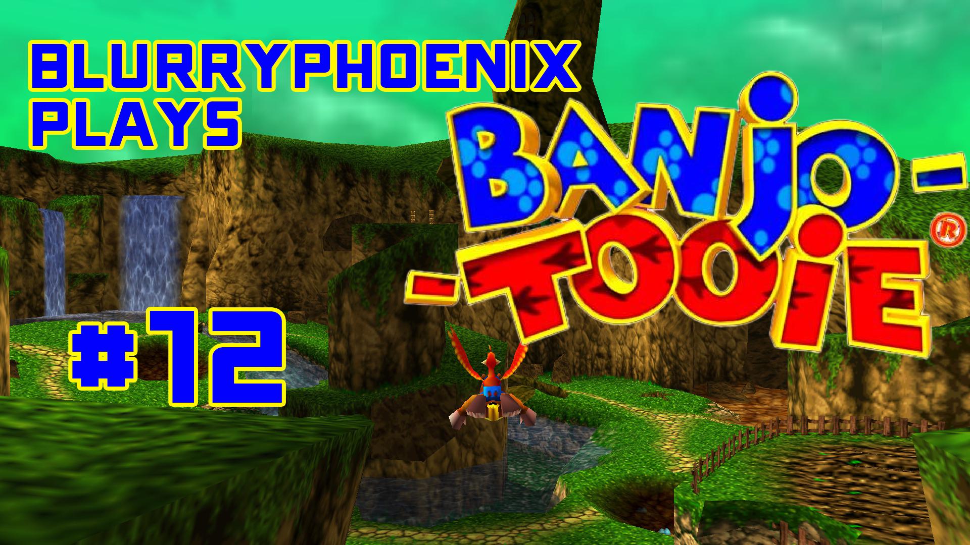 BlurryPhoenix Streams: Banjo-Tooie (Pt. 12)
