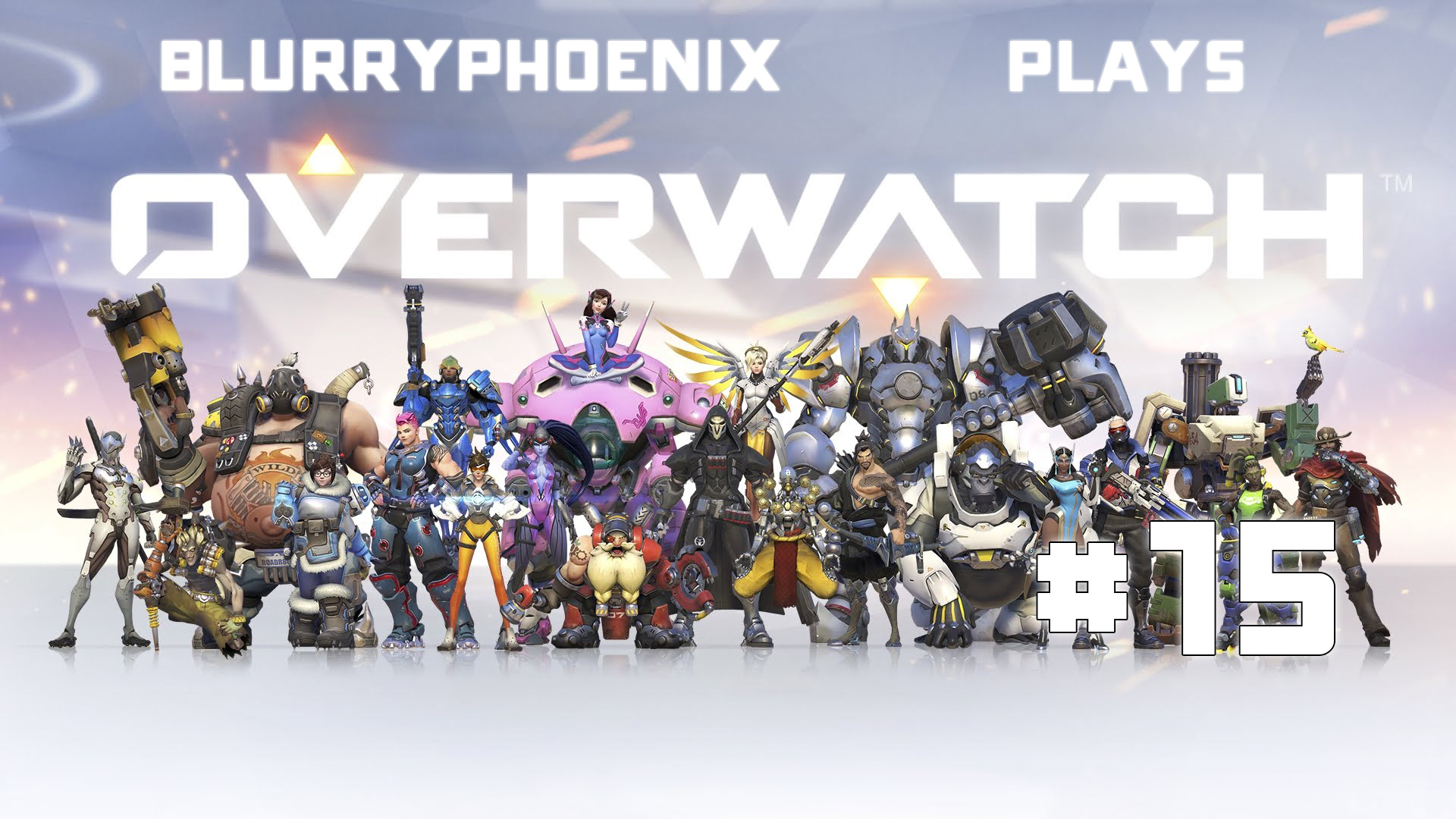 BlurryPhoenix Streams: Overwatch (Pt. 15)