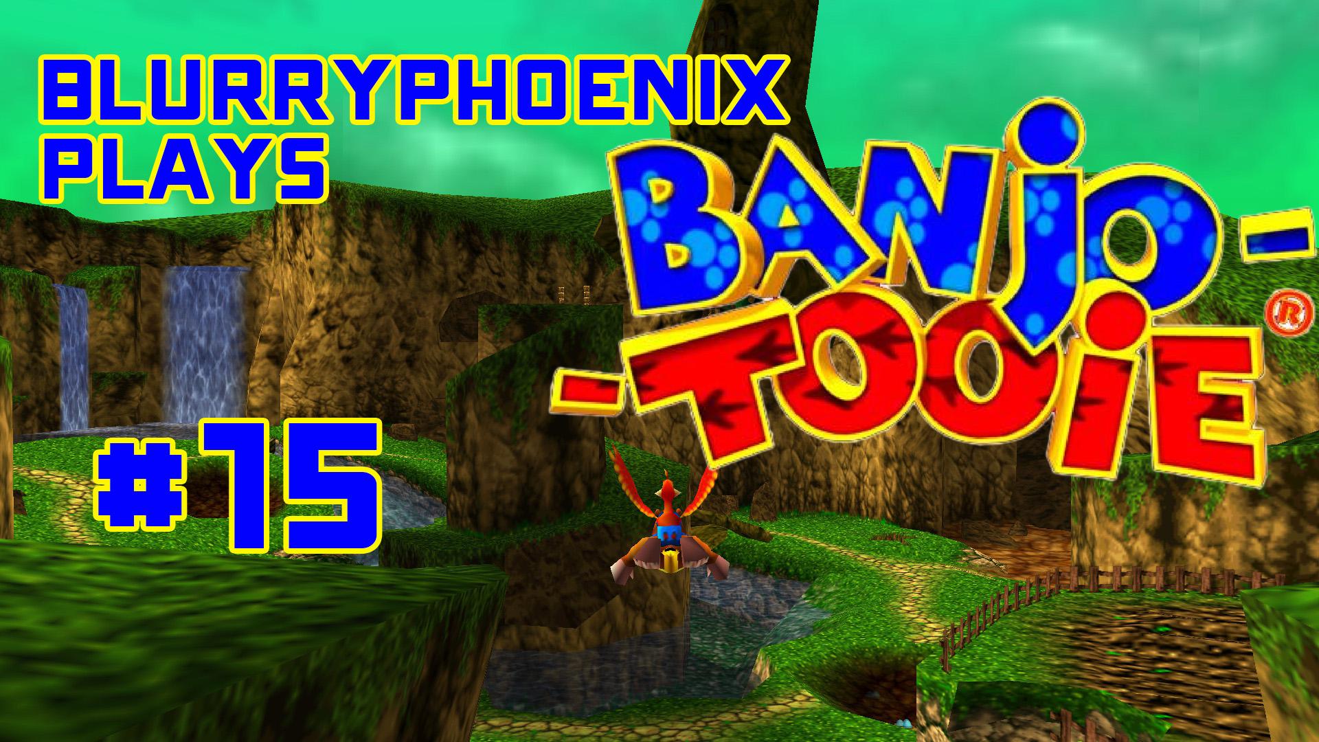 BlurryPhoenix Streams: Banjo-Tooie (Pt. 15)