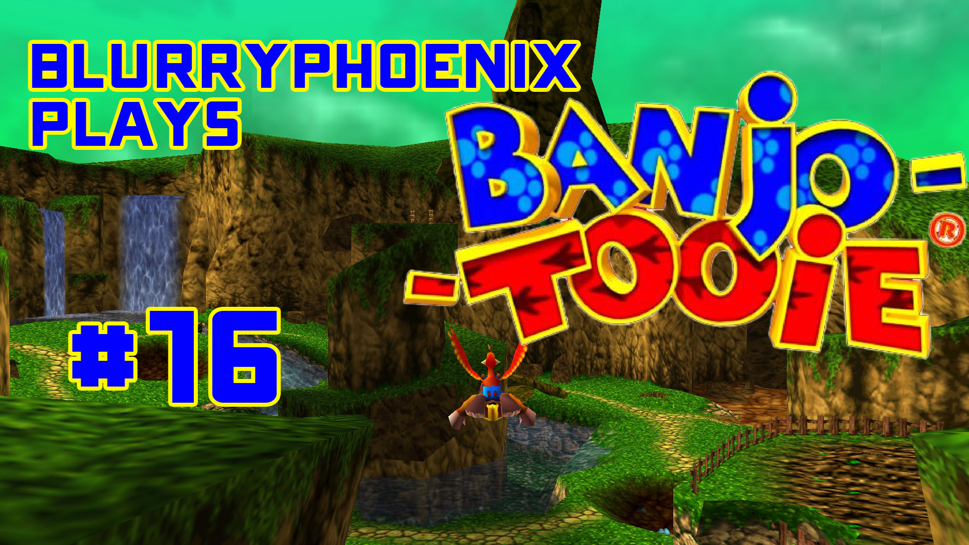 BlurryPhoenix Streams: Banjo-Tooie (Pt. 16)