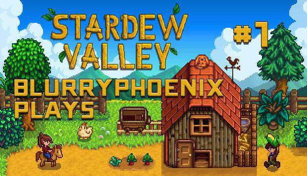 BlurryPhoenix Streams: Stardew Valley (Pt. 1)