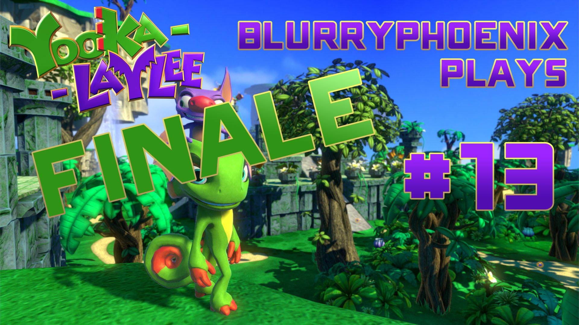 BlurryPhoenix Streams: Yooka-Laylee (Pt. 13)