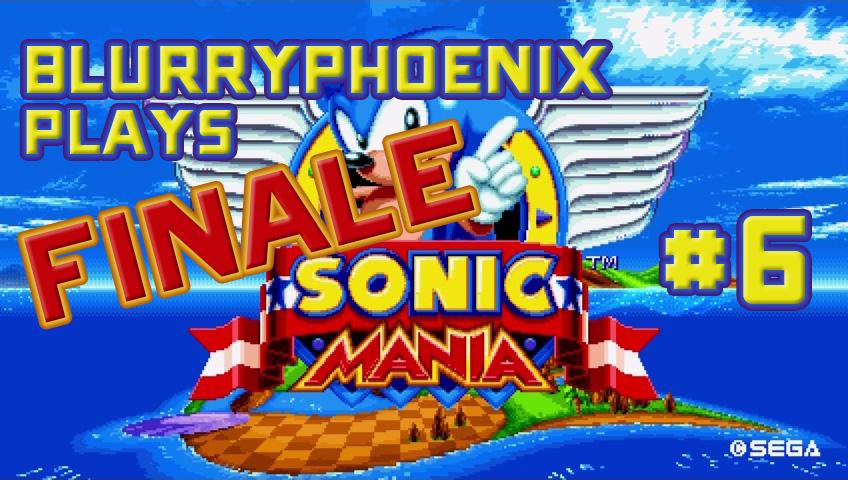 BlurryPhoenix Streams: Sonic Mania (Pt. 6)