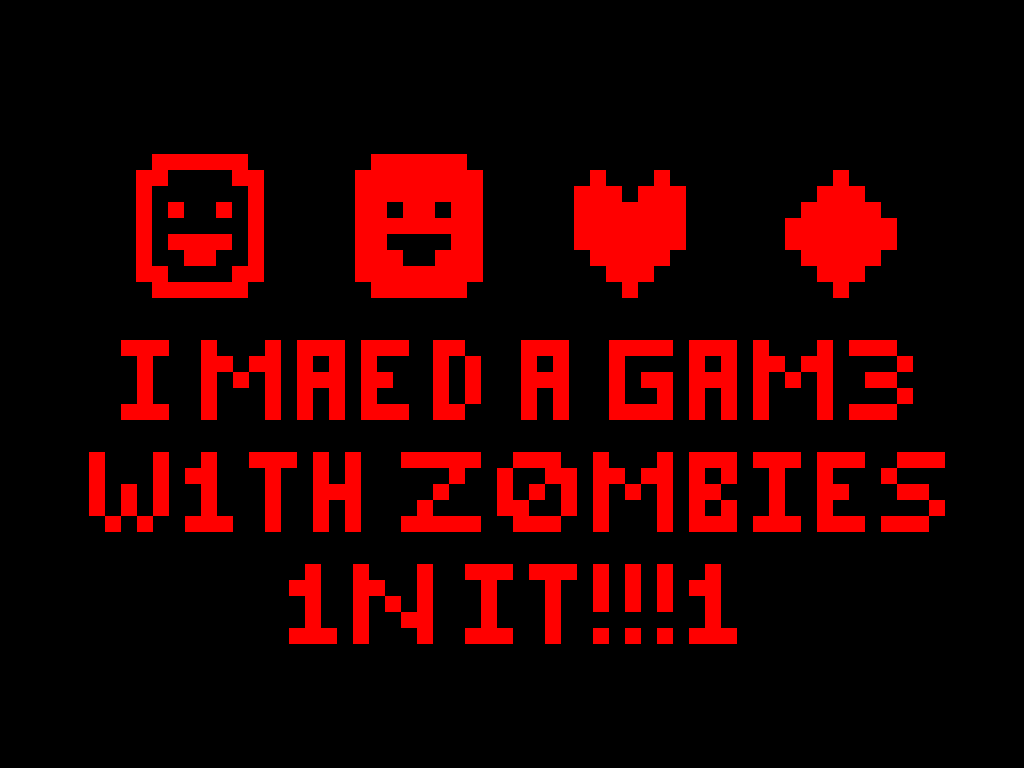 Weekly Video Game Track: I MAED A GAM3 W1TH ZOMBIES 1N IT!!!1