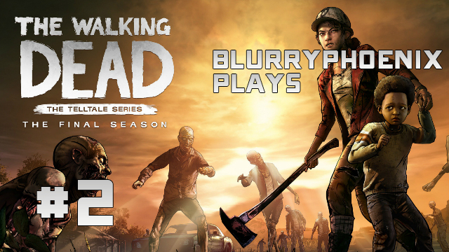 BlurryPhoenix Streams: The Walking Dead – The Final Season (Pt. 2)