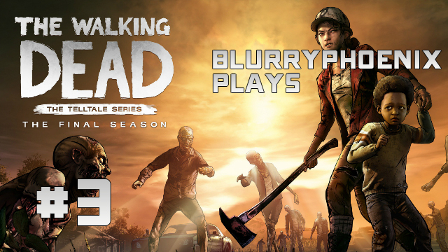 BlurryPhoenix Streams: The Walking Dead – The Final Season (Pt. 3)