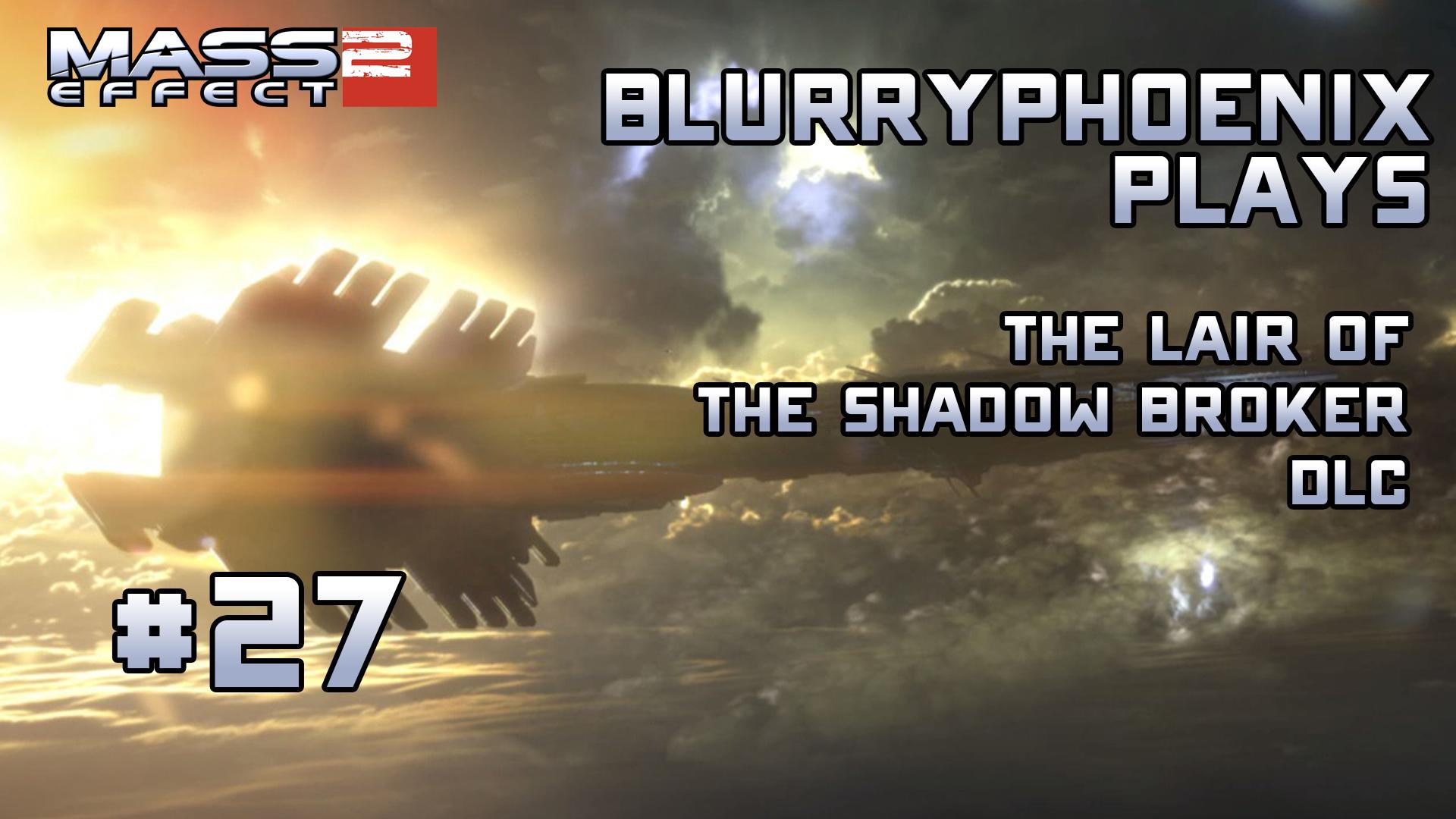 BlurryPhoenix Streams: Mass Effect 2 (Pt. 27)