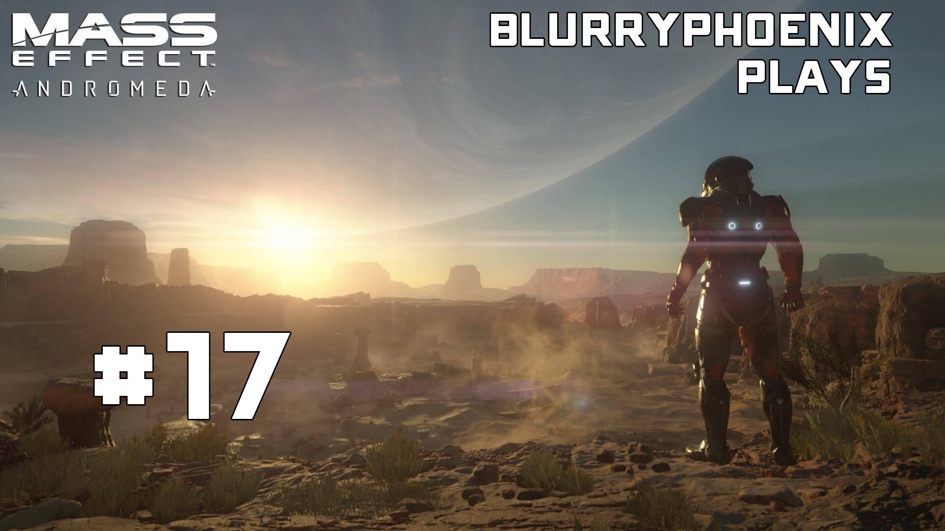 BlurryPhoenix Streams: Mass Effect – Andromeda (Pt. 17)