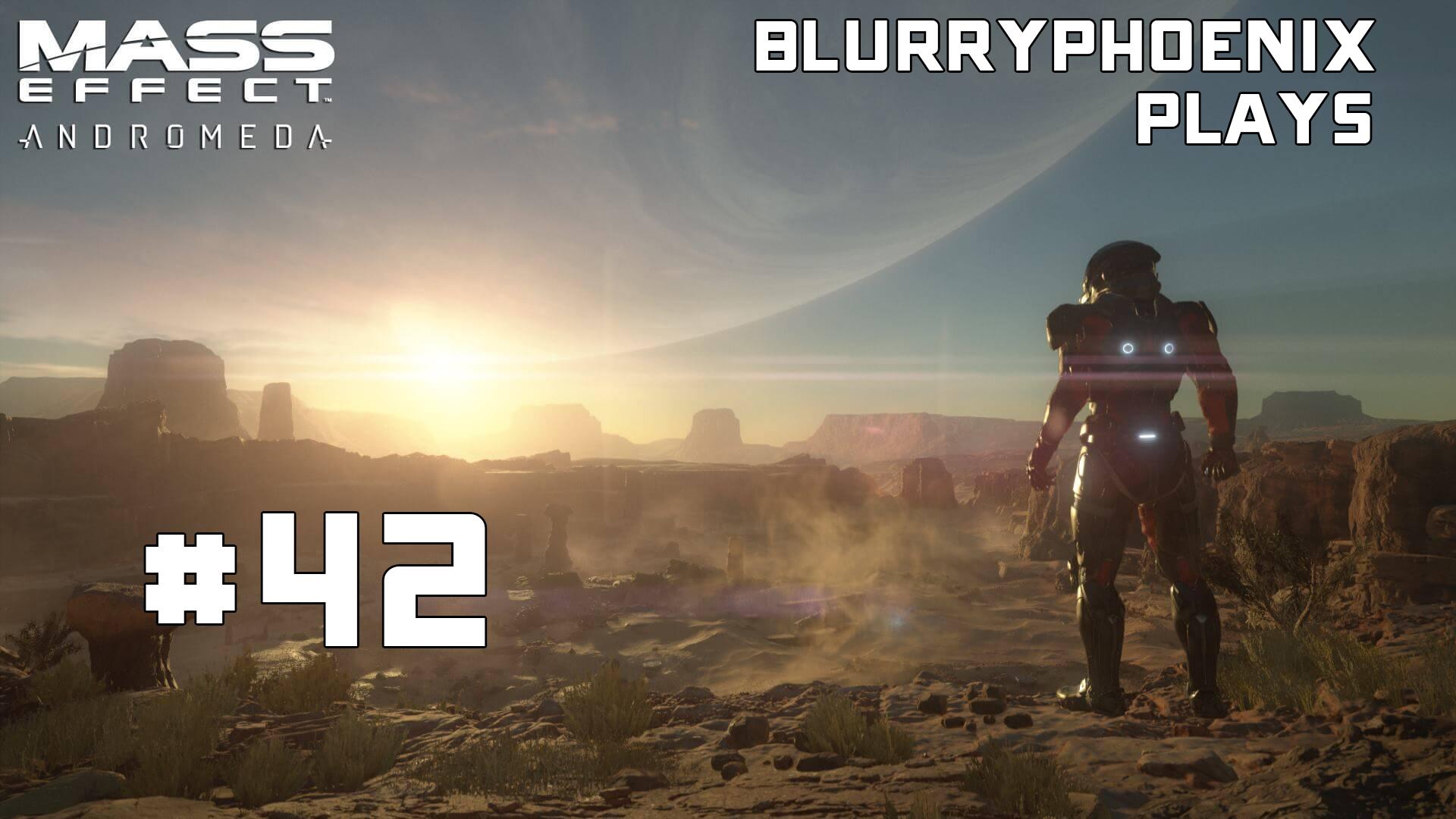 BlurryPhoenix Streams: Mass Effect – Andromeda (Pt. 42)