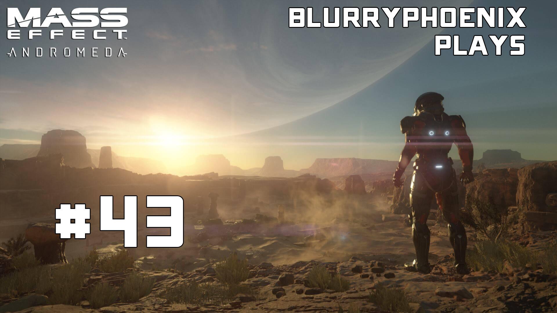 BlurryPhoenix Streams: Mass Effect – Andromeda (Pt. 43)