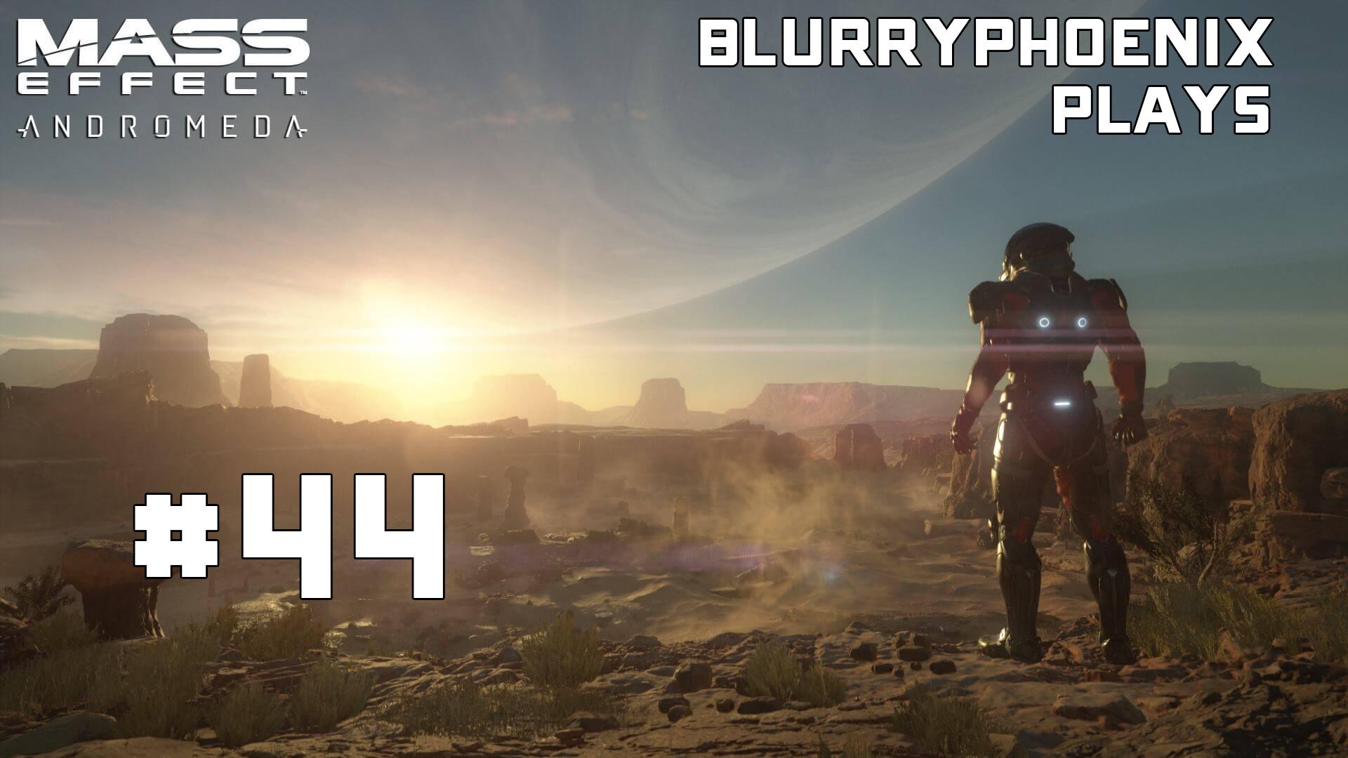 BlurryPhoenix Streams: Mass Effect – Andromeda (Pt. 44)