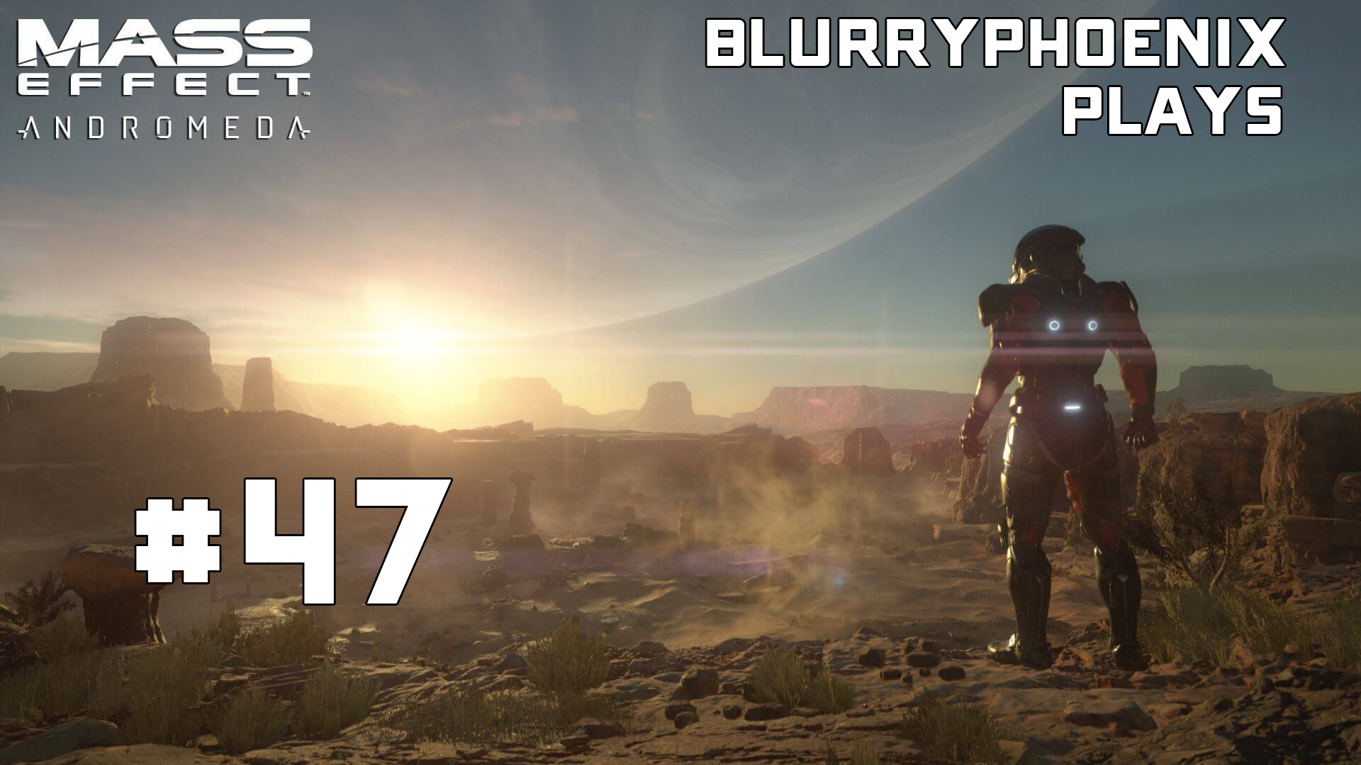 BlurryPhoenix Streams: Mass Effect – Andromeda (Pt. 47)