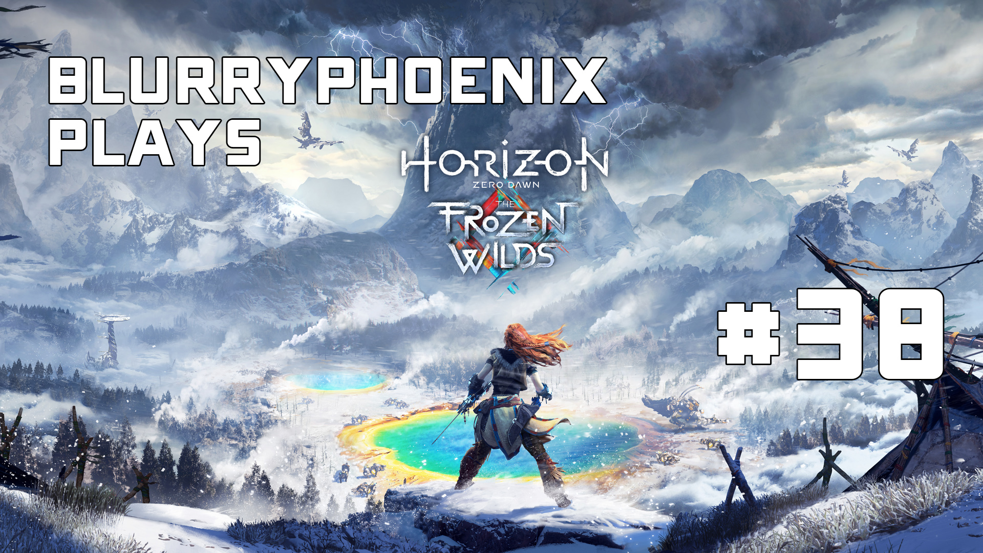 BlurryPhoenix Streams: Horizon Zero Dawn (Pt. 38)