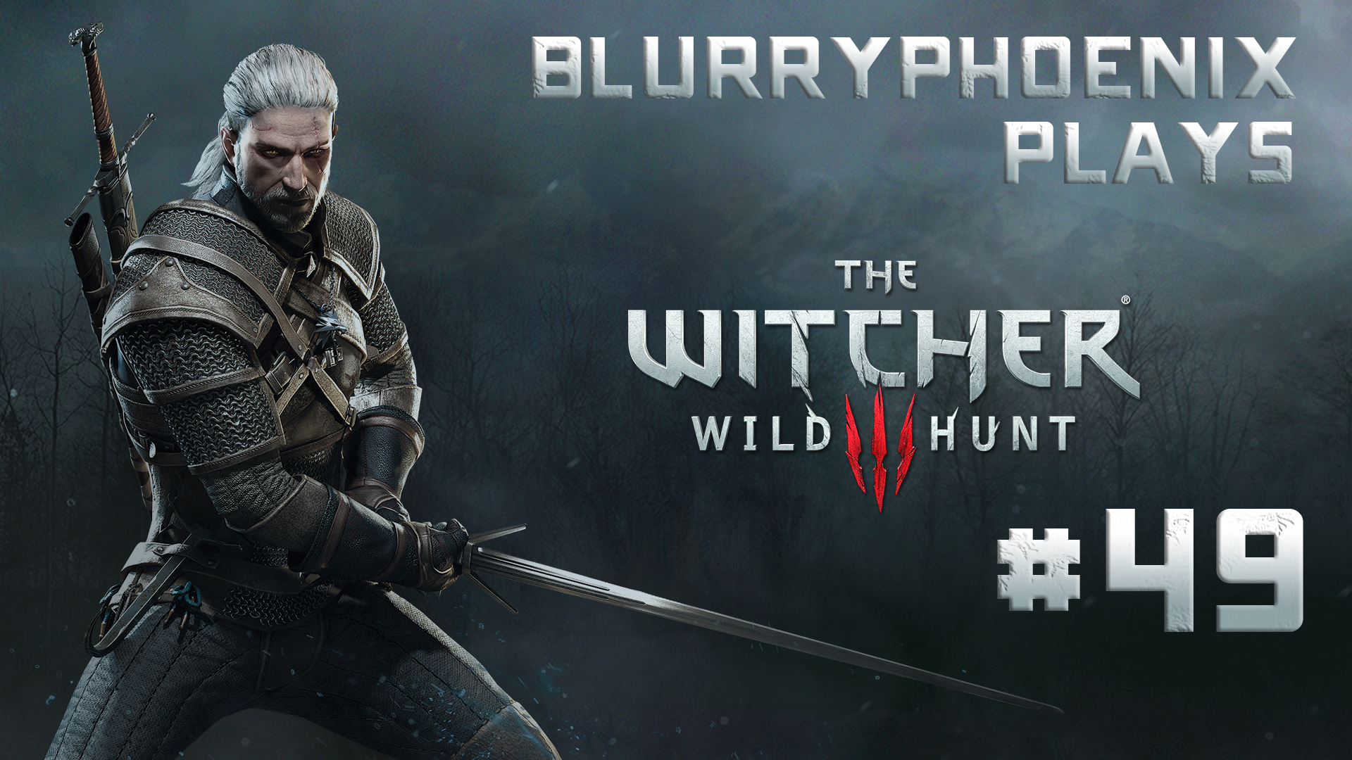 BlurryPhoenix Streams: The Witcher 3 – Wild Hunt (Pt. 49)