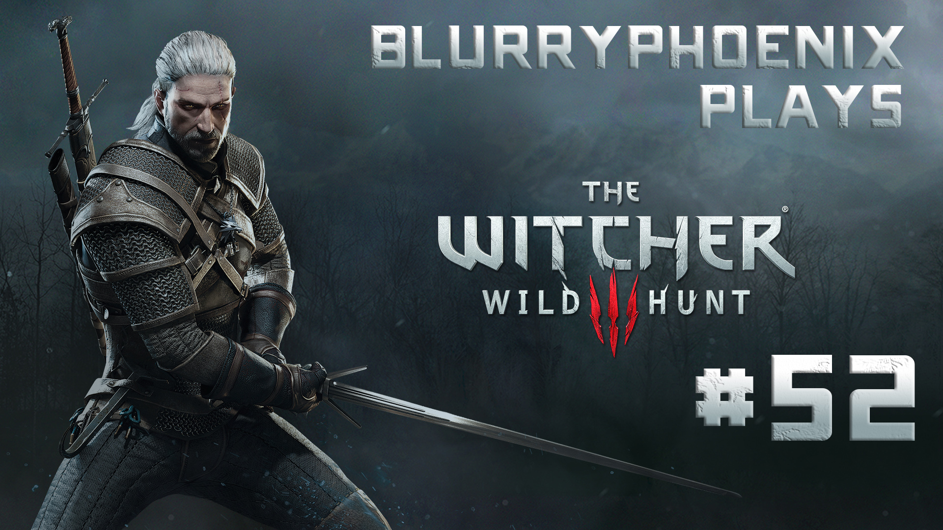 BlurryPhoenix Streams: The Witcher 3 – Wild Hunt (Pt. 52)