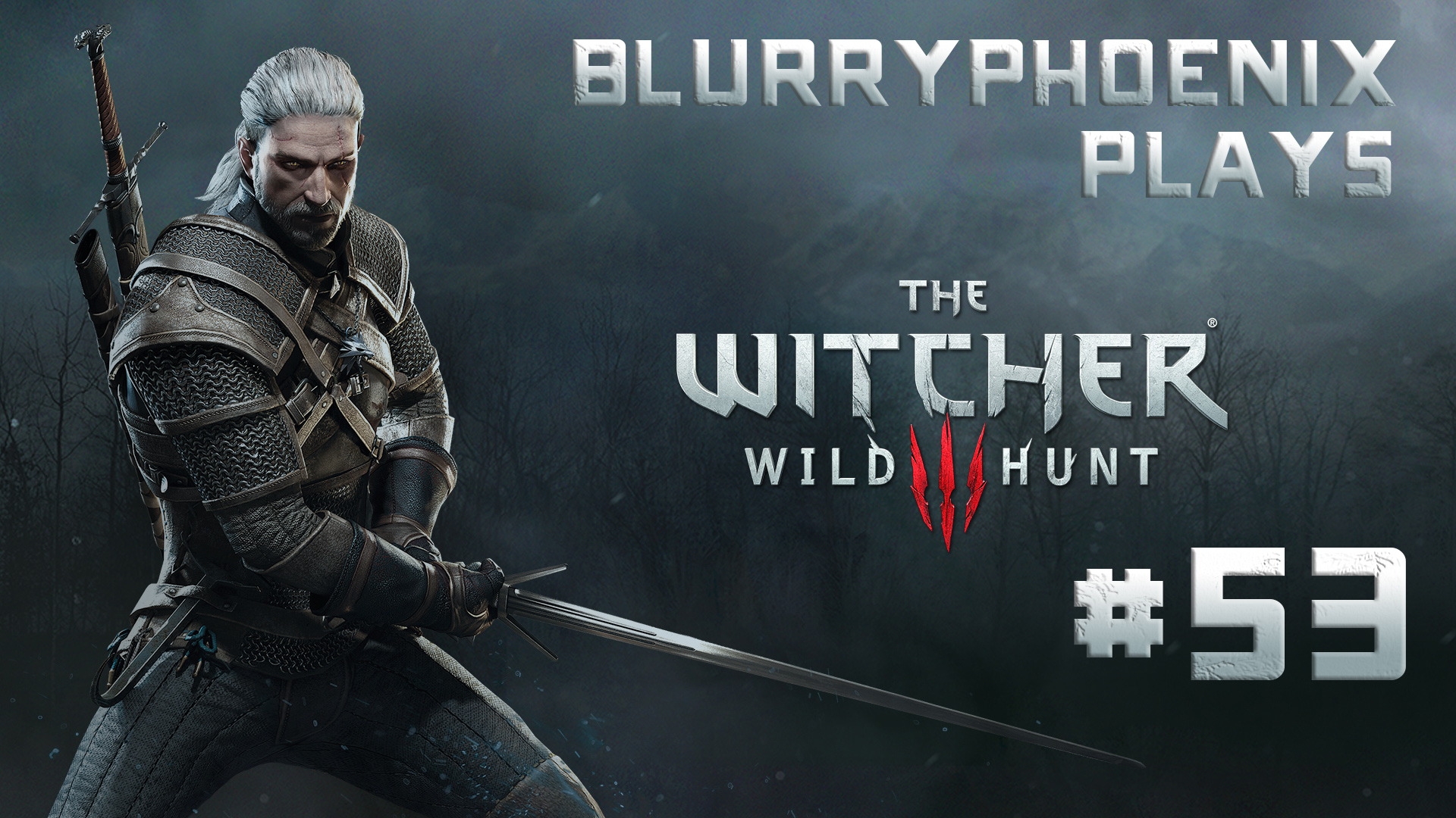 BlurryPhoenix Streams: The Witcher 3 – Wild Hunt (Pt. 53)
