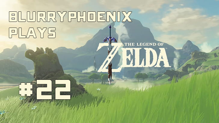 BlurryPhoenix Streams: Legend of Zelda – Breath of the Wild (pt. 22)