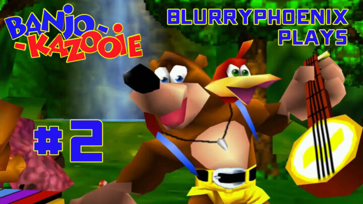 BlurryPhoenix Streams: Banjo-Kazooie (pt. 2)