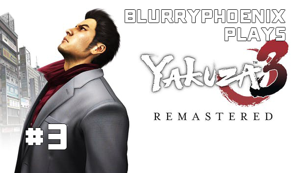 BlurryPhoenix Streams: Yakuza 3 (pt. 1)