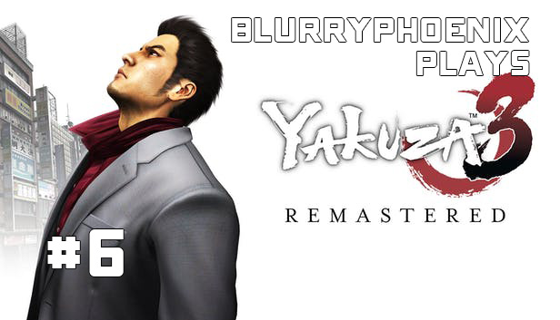 BlurryPhoenix Streams: Yakuza 3 (pt. 6)