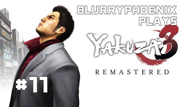 BlurryPhoenix Streams: Yakuza 3 (pt. 11)
